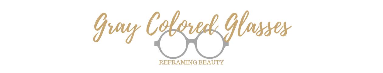 Gray Colored Glasses